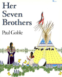 Her Seven Brothers, by Paul Goble