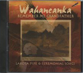 WAHANCANKA  Remember Me Grandfather by Joseph Shields, Jr.